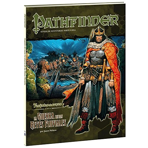 Forjador De Reyes 5. La Guerra De Los Reyes Fluviales (Pathfinder)